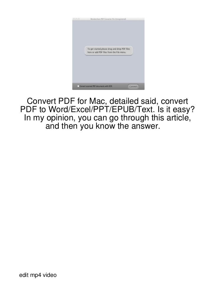Convert PDF for Mac, detailed said, convertPDF to Word/Excel/PPT/EPUB/Text. Is it easy? In my opinion, you can go through ...