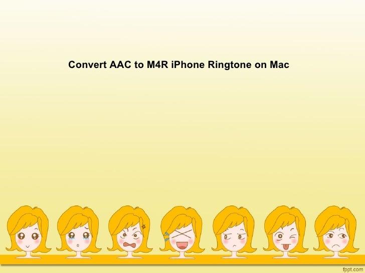 Convert AAC to M4R iPhone Ringtone on Mac
