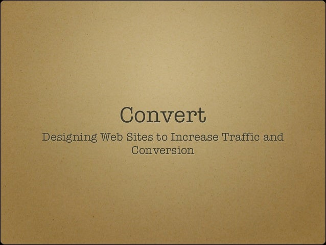 Convert Designing Web Sites to Increase Traffic and Conversion