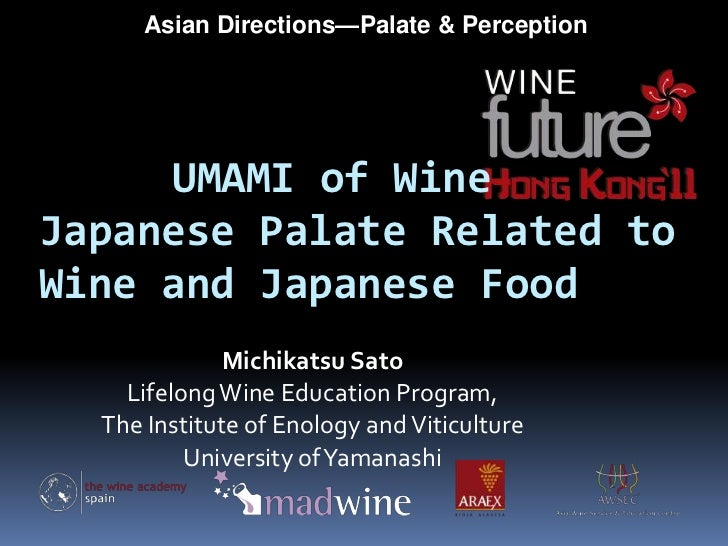 Umami of Wine: Japanese Palate and the appreciation of Food and Wine flavours