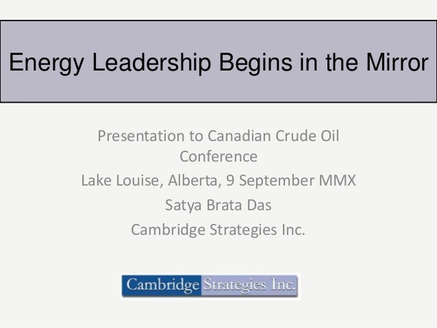 Satya Das presents to Canadian Crude Oil Conference 2010