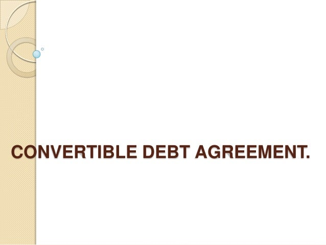 CONVERTIBLE DEBT AGREEMENT.