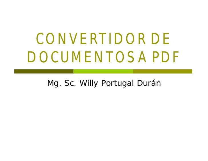 CONVERTIDOR DEDOCUMENTOS A PDF  Mg. Sc. Willy Portugal Durán