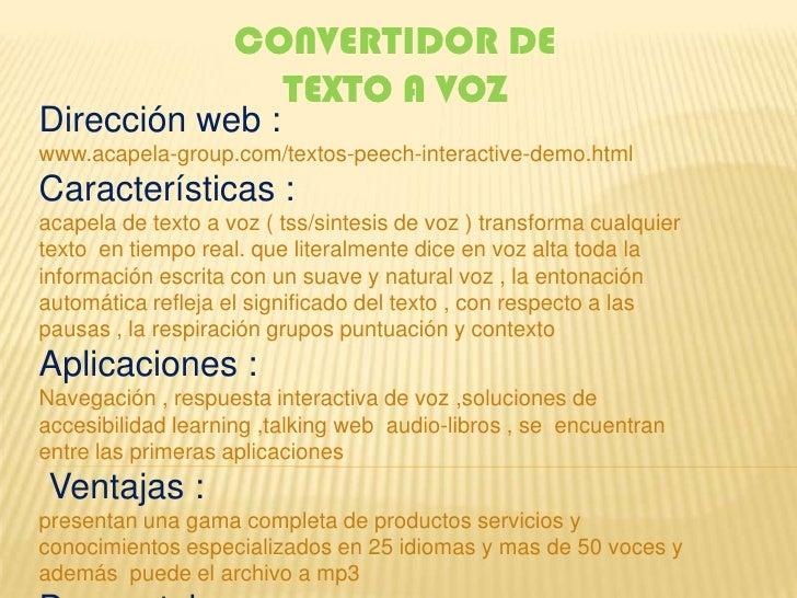 CONVERTIDOR DE                       TEXTO A VOZ Dirección web : www.acapela-group.com/textos-peech-interactive-demo.html ...