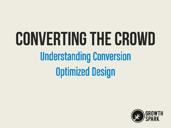 Converting the Crowd: Understanding Conversion Optimized Design
