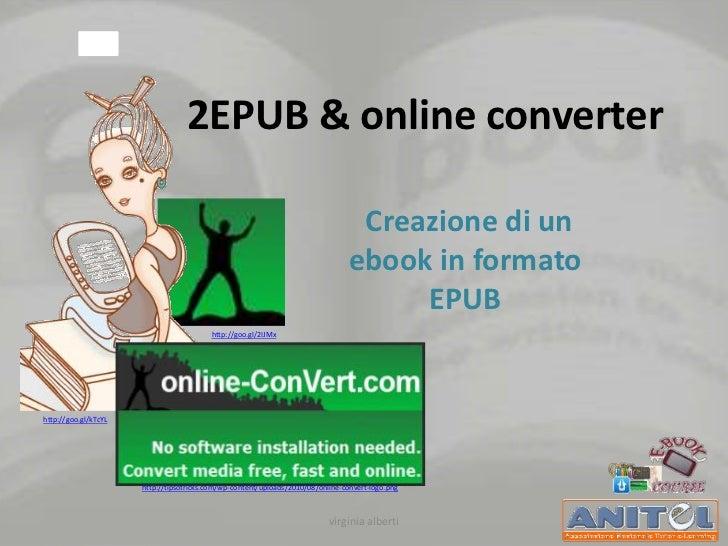 2EPUB & online converter                                                                                 Creazione di un  ...
