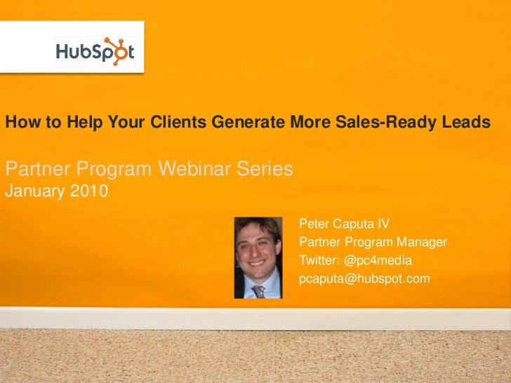 How to Help Your Clients Generate More Sales-Ready Leads  Partner Program Webinar Series January 2010                     ...