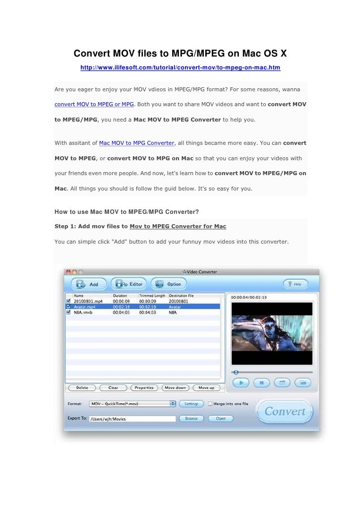 Convert MOV files to MPG/MPEG on Mac OS X<br />http://www.ilifesoft.com/tutorial/convert-mov/to-mpeg-on-mac.htm <br />Are ...