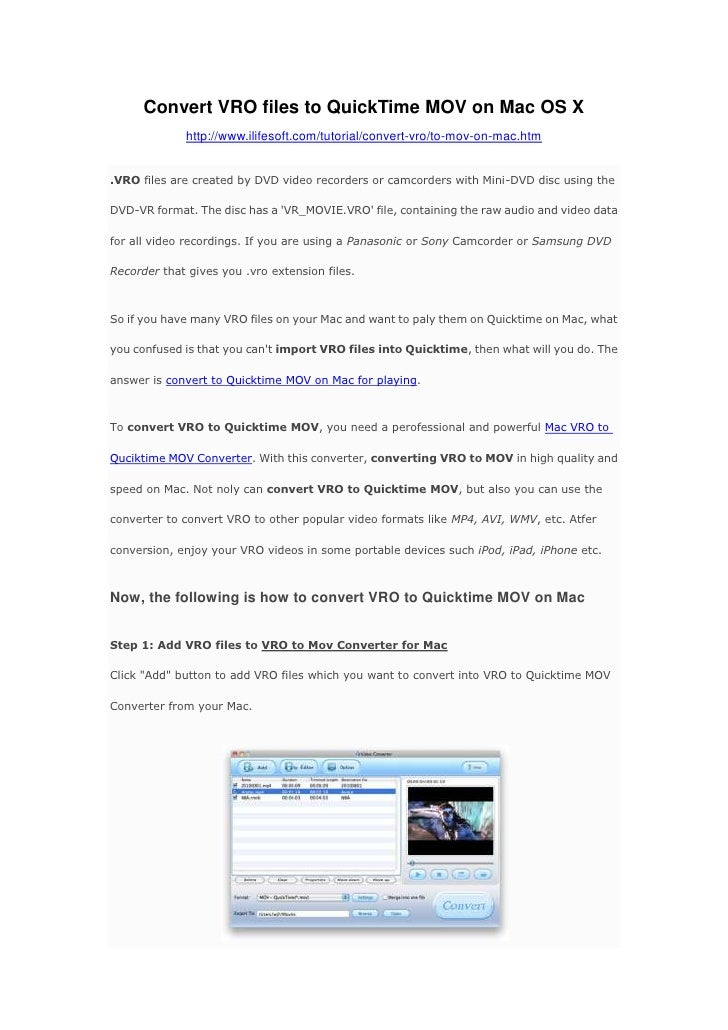 Convert VRO files to QuickTime MOV on Mac OS X<br />http://www.ilifesoft.com/tutorial/convert-vro/to-mov-on-mac.htm <br />...