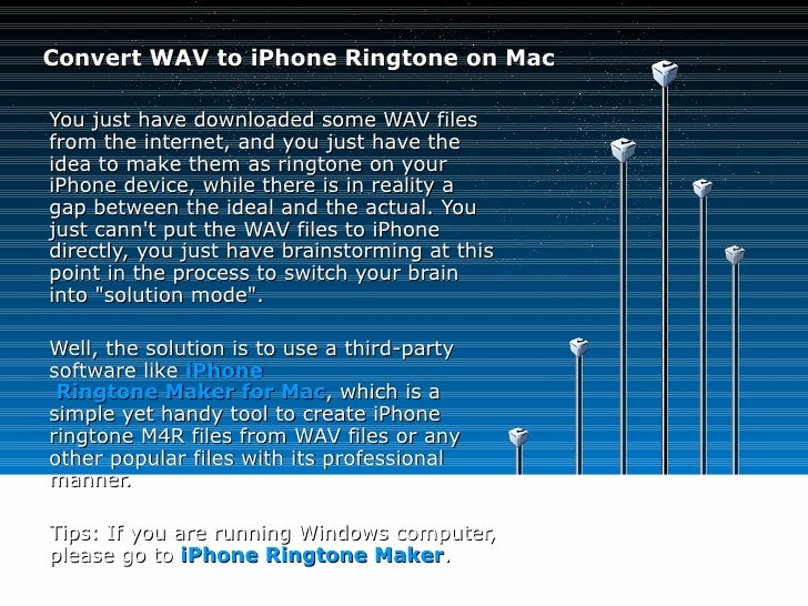 Convert WAV to iPhone Ringtone on MacYou just have downloaded some WAV filesfrom the internet, and you just have theidea t...