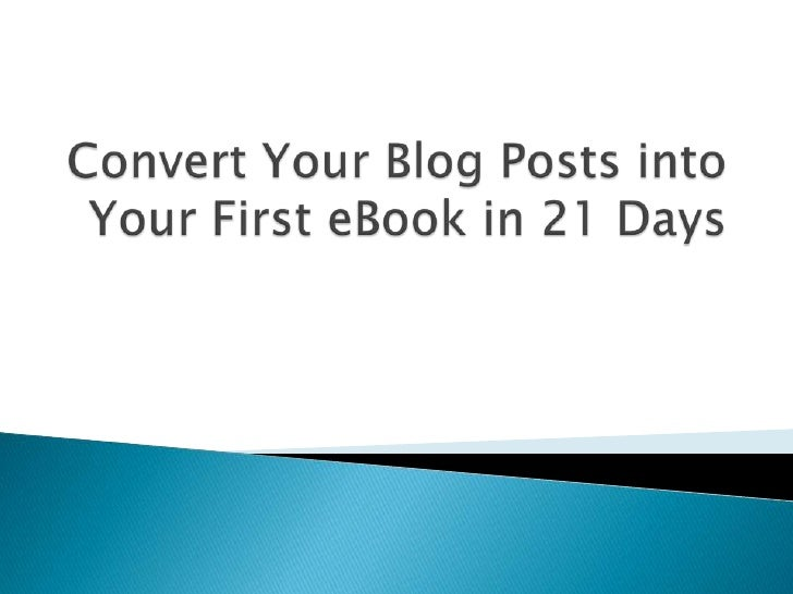    Do you know you can publish an eBook easily    by using your existing blog posts? If you have    written more than a t...