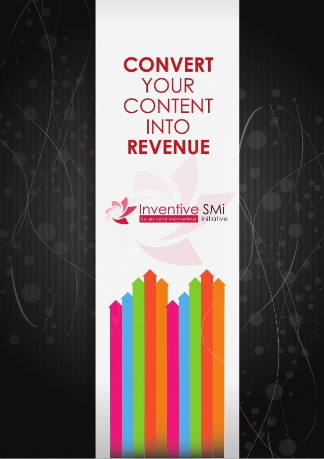CONVERT YOUR CONTENT INTO REVENUE http://www.inventive-smi.com/index.html http://www.inventive-smi.com/index.html http://w...