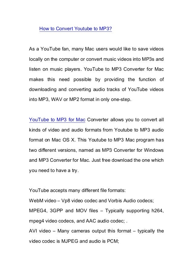 How to Convert Youtube to MP3?As a YouTube fan, many Mac users would like to save videoslocally on the computer or convert...