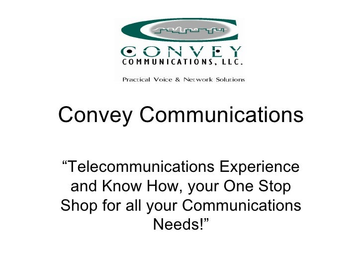 "Convey Communications  ""Telecommunications Experience  and Know How, your One Stop Shop for all your Communications       ..."