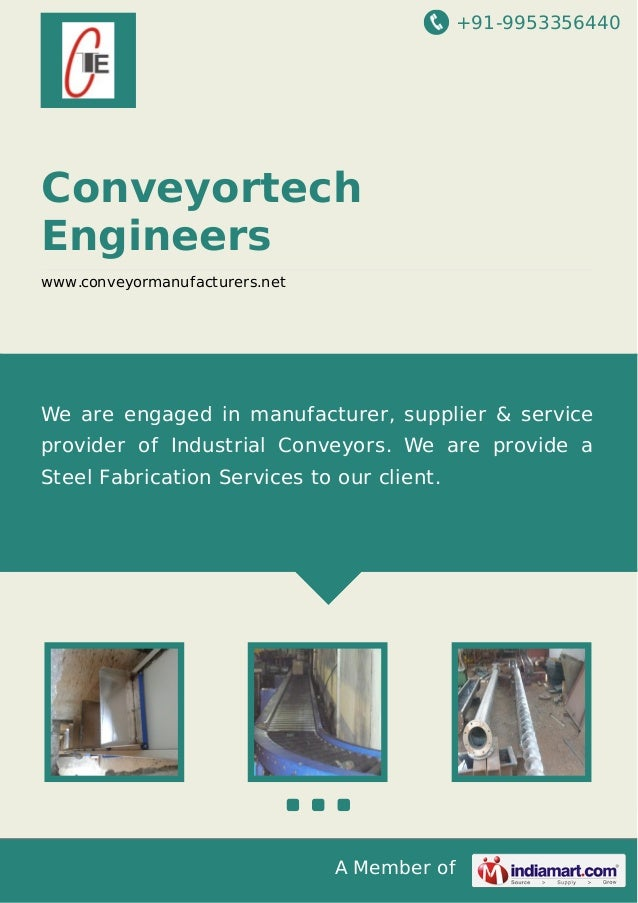 +91-9953356440  Conveyortech Engineers www.conveyormanufacturers.net  We are engaged in manufacturer, supplier & service p...
