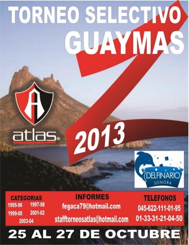 TORNEO SELECTIVO GUAYMAS 2013 CONVOCA. A todos los equipos de futbol, selecciones de zona atlas, organizaciones, clubes de...