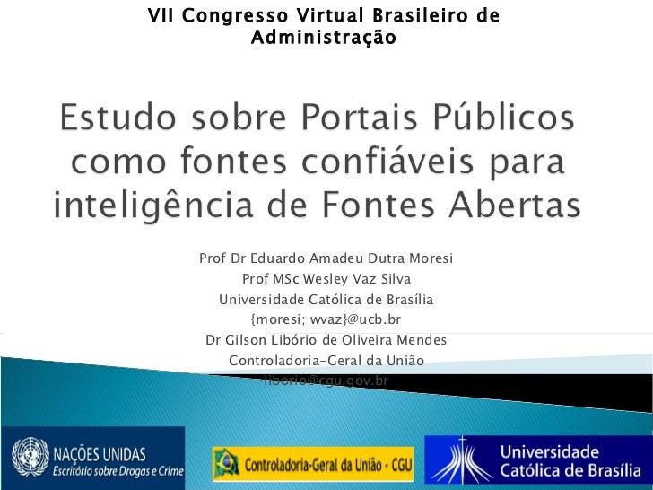 Prof Dr Eduardo Amadeu Dutra Moresi Prof MSc Wesley Vaz Silva Universidade Católica de Brasília {moresi; wvaz}@ucb.br Dr G...