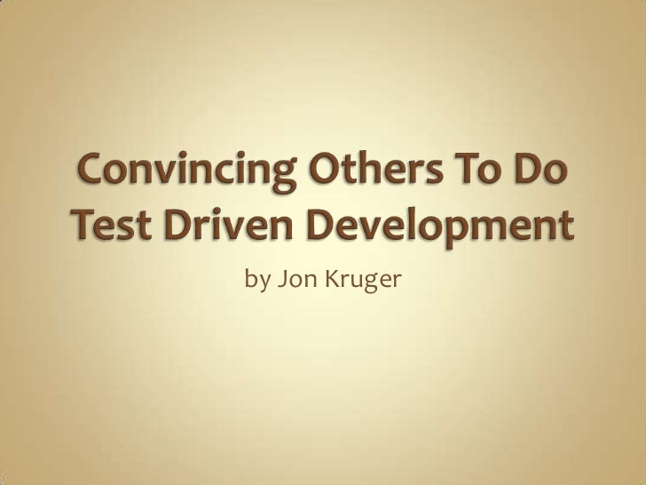 Convincing Others To Do Test-Driven Development
