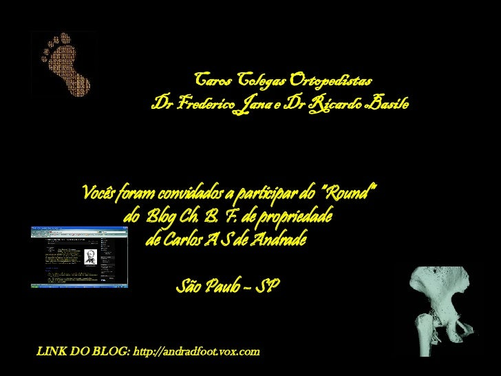 """Caros Colegas Ortopedistas Dr Frederico Jana e Dr Ricardo Basile  Vocês foram convidados a participar do """"Round"""" do  Blog ..."""