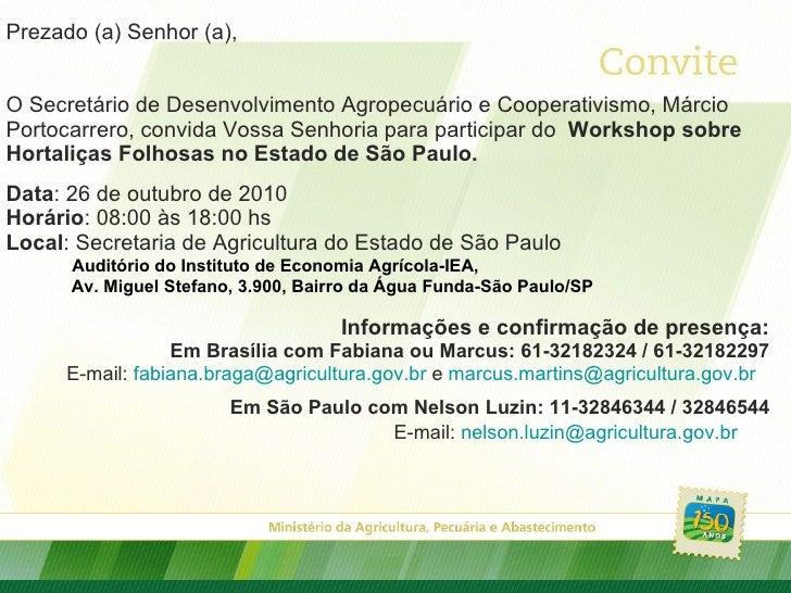 Prezado (a) Senhor (a), O Secretário de Desenvolvimento Agropecuário e Cooperativismo, Márcio Portocarrero, convida Vossa ...