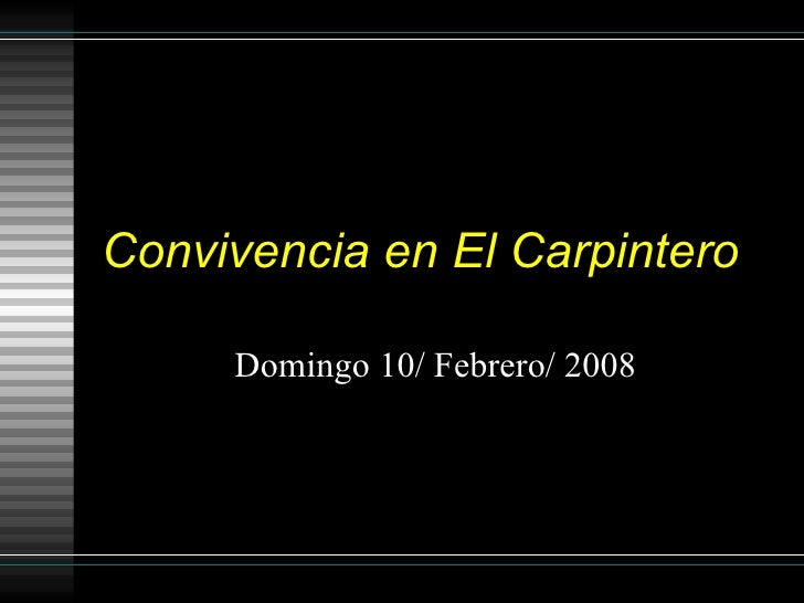 Convivencia en El Carpintero Domingo 10/ Febrero/ 2008