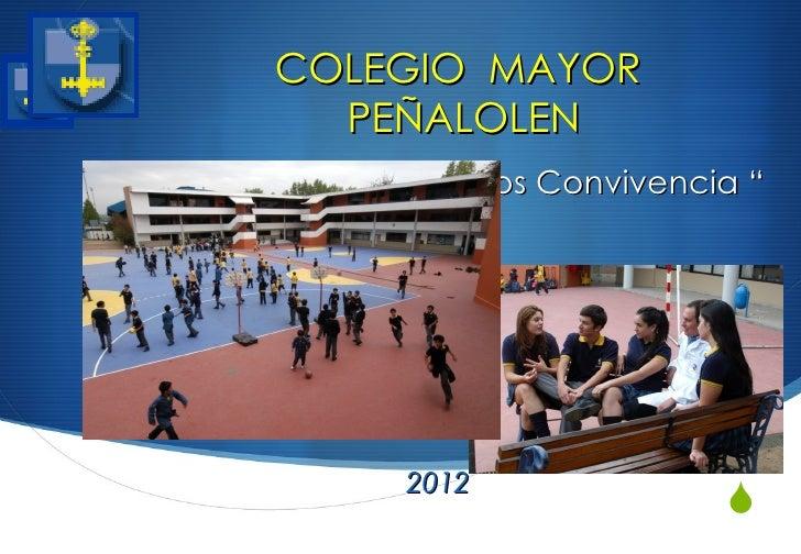 """COLEGIO MAYOR        PEÑALOLEN""""Encuentro Delegados Convivencia """"             2012                               """