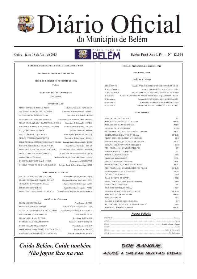 Diário Oficialdo Município de BelémBelém-Pará-Ano LIV - Nº 12.314Quinta - feira, 18 de Abril de 2013Nesta EdiçãoGABINETE.....