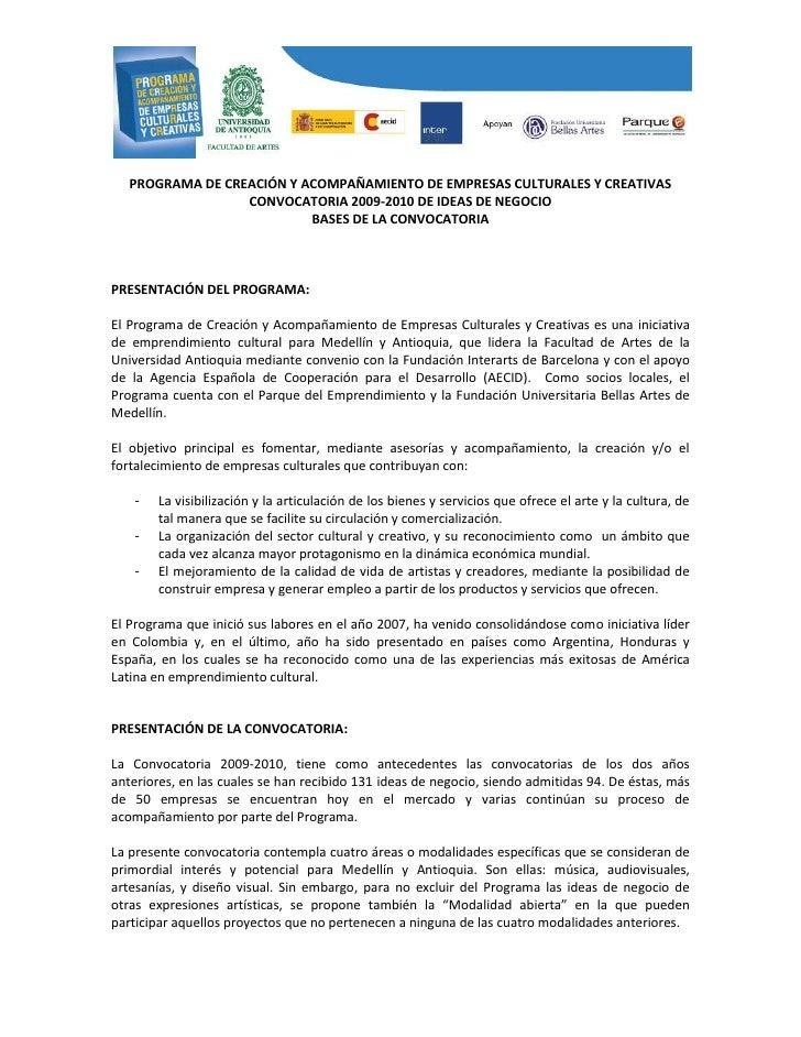 PROGRAMA DE CREACIÓN Y ACOMPAÑAMIENTO DE EMPRESAS CULTURALES Y CREATIVAS                   CONVOCATORIA 2009-2010 DE IDEAS...