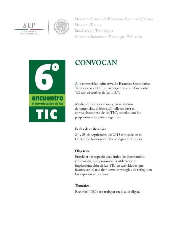 """A la comunidad educativa de Escuelas Secundarias Técnicas en el D.F. a participar en el 6° Encuentro """"El uso educativo de ..."""