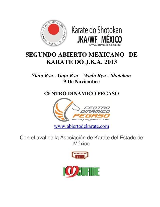 SEGUNDO ABIERTO MEXICANO DE KARATE DO J.K.A. 2013 Shito Ryu - Goju Ryu – Wado Ryu - Shotokan 9 De Noviembre CENTRO DINAMIC...