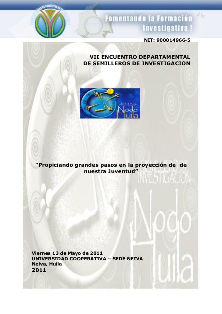"""NIT: 900014966-5                  VII ENCUENTRO DEPARTAMENTAL                DE SEMILLEROS DE INVESTIGACION """"Propiciando g..."""