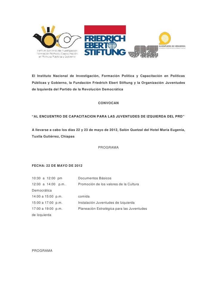 El Instituto Nacional de Investigación, Formación Política y Capacitación en PolíticasPúblicas y Gobierno, la Fundación Fr...