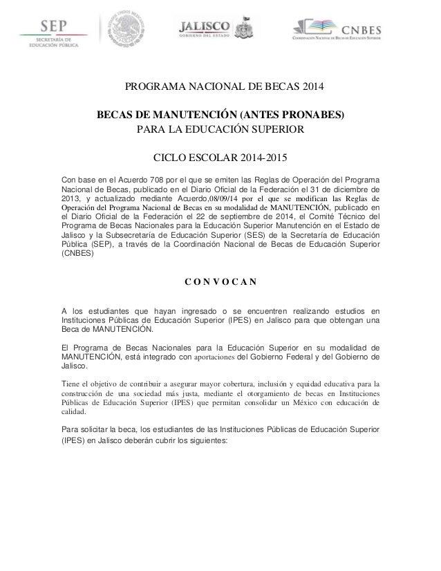 PROGRAMA NACIONAL DE BECAS 2014  BECAS DE MANUTENCIÓN (ANTES PRONABES)  PARA LA EDUCACIÓN SUPERIOR  CICLO ESCOLAR 2014-201...
