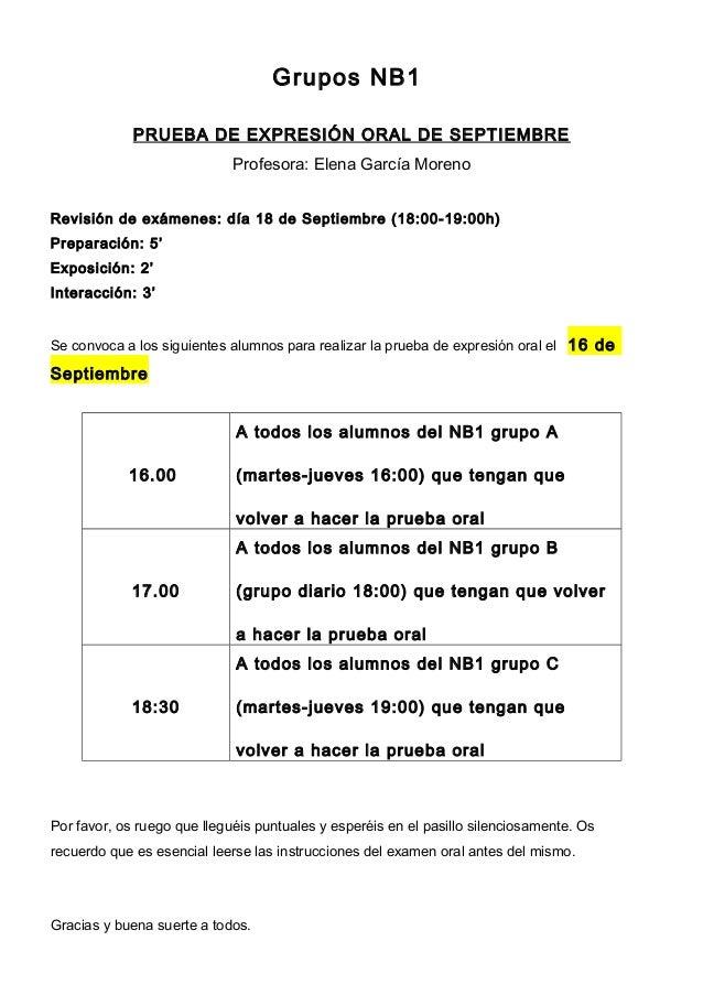 Grupos NB1 PRUEBA DE EXPRESIÓN ORAL DE SEPTIEMBRE Profesora: Elena García Moreno Revisión de exámenes: día 18 de Septiembr...