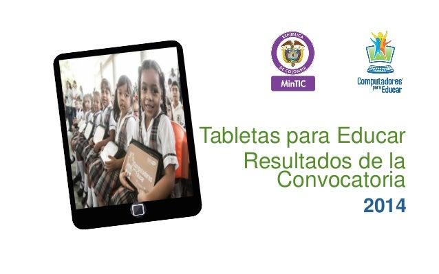 Tabletas para Educar 2014 Resultados de la Convocatoria