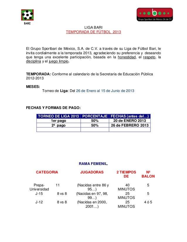 LIGA BARI                       TEMPORADA DE FÚTBOL 2013El Grupo Sportbari de México, S.A. de C.V. a través de su Liga de ...