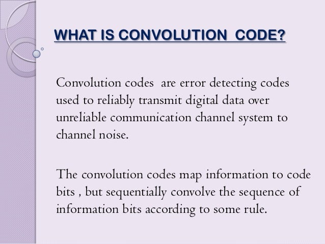 convulation code View convolution code presentations online, safely and virus-free many are downloadable learn new and interesting things get ideas for your own presentations.
