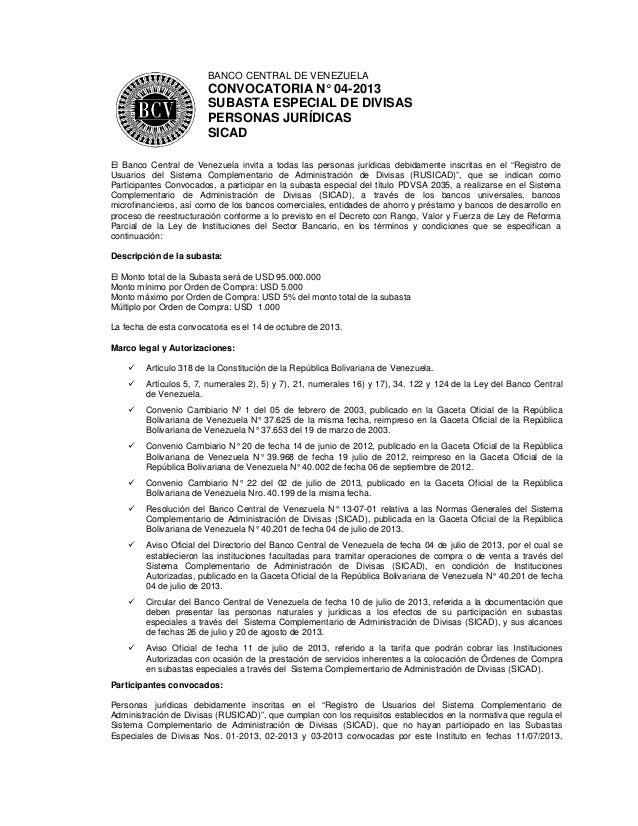 BANCO CENTRAL DE VENEZUELA  CONVOCATORIA N° 04-2013 SUBASTA ESPECIAL DE DIVISAS PERSONAS JURÍDICAS SICAD El Banco Central ...