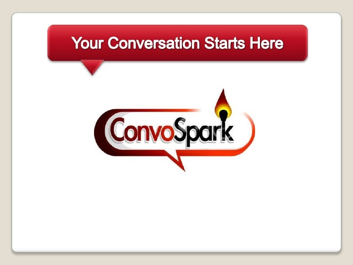 Your Conversation Starts Here<br />