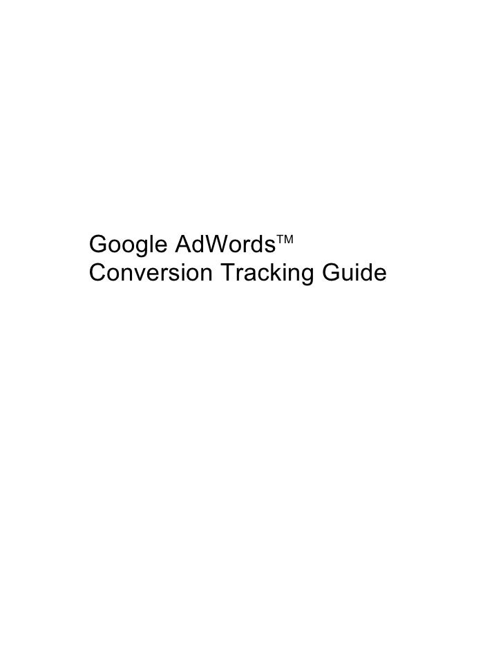 Google AdWordsTM Conversion Tracking Guide