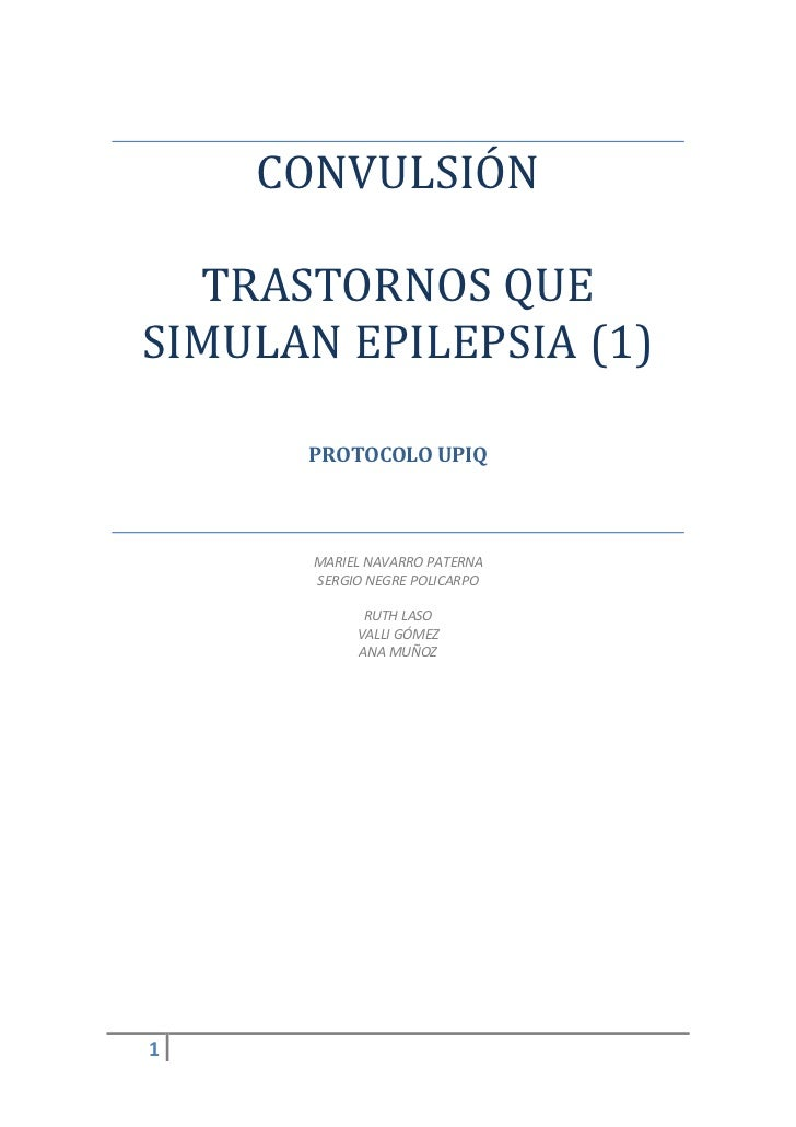 CONVULSIÓN  TRASTORNOS QUESIMULAN EPILEPSIA (1)      PROTOCOLO UPIQ       MARIEL NAVARRO PATERNA       SERGIO NEGRE POLICA...