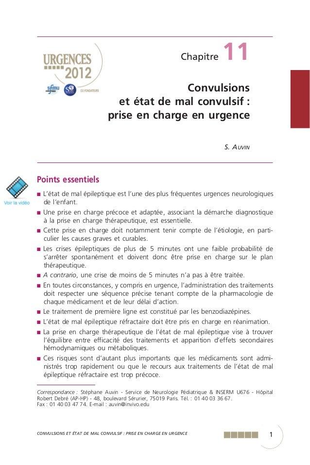 1CONVULSIONS ET ÉTAT DE MAL CONVULSIF : PRISE EN CHARGE EN URGENCE Points essentiels ■ L'état de mal épileptique est l'une...