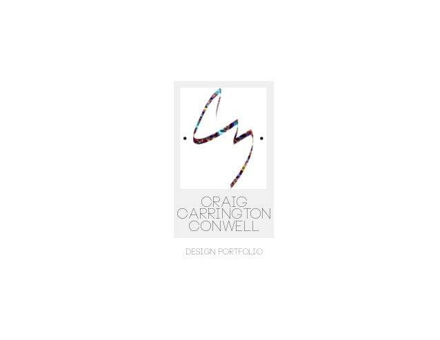 CraigCarrington ConwellDESIGN PORTFOLIO