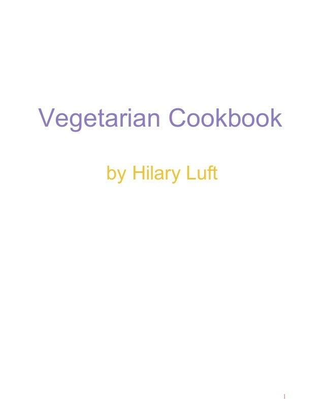 Vegetarian Cookbook     by Hilary Luft                      1