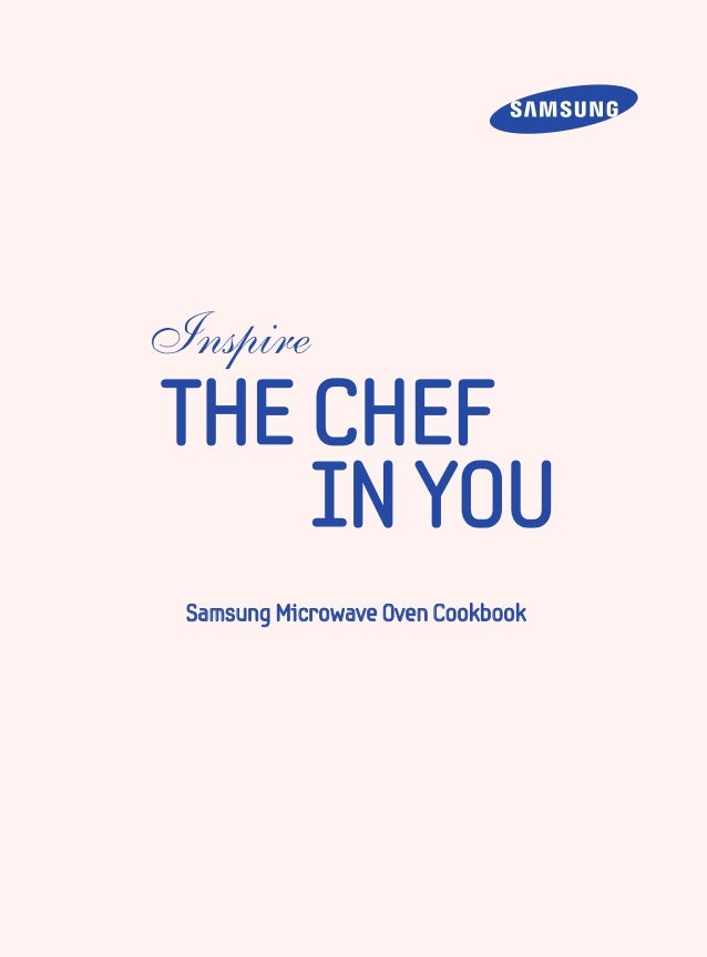 Inspire  THE  CHEF IN  YOU - Samsung  Microwave  Oven  Cookbook