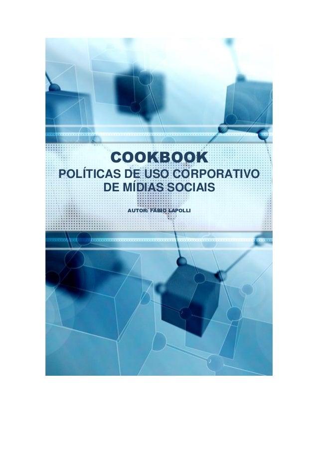 COOKBOOK - POLÍTICAS DE USO CORPORATIVO DE MÍDIAS SOCIAIS