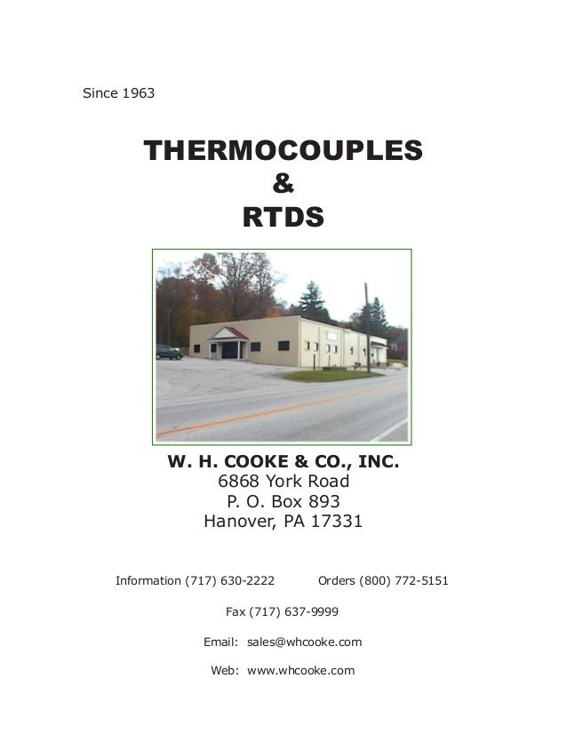 THERMOCOUPLES & RTDS W. H. COOKE & CO., INC. 6868 York Road P. O. Box 893 Hanover, PA 17331 Fax (717) 637-9999 Information...