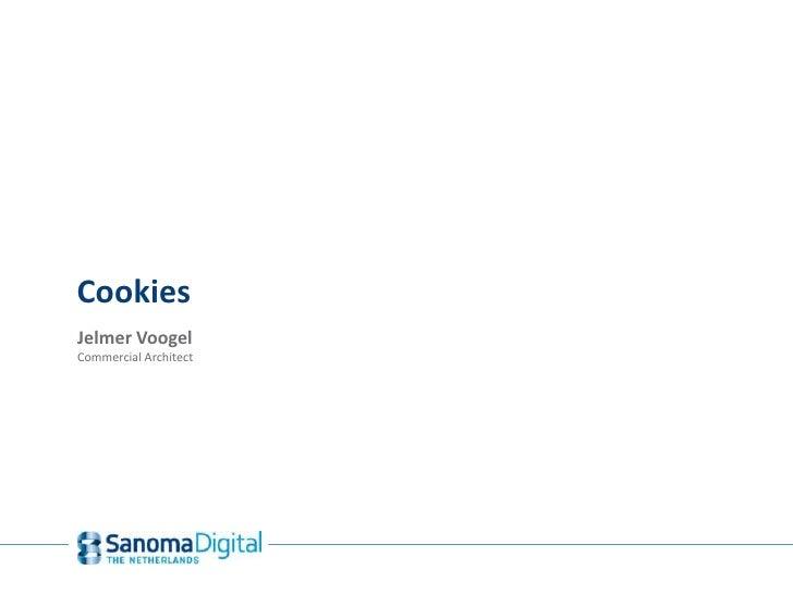 Cookies<br />Jelmer Voogel<br />Commercial Architect<br />