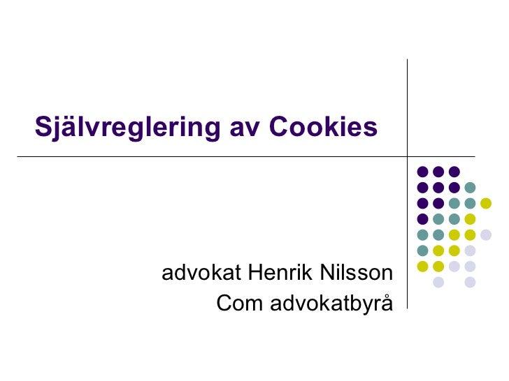 Självreglering av Cookies advokat Henrik Nilsson Com advokatbyrå