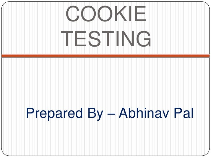 COOKIE     TESTINGPrepared By – Abhinav Pal